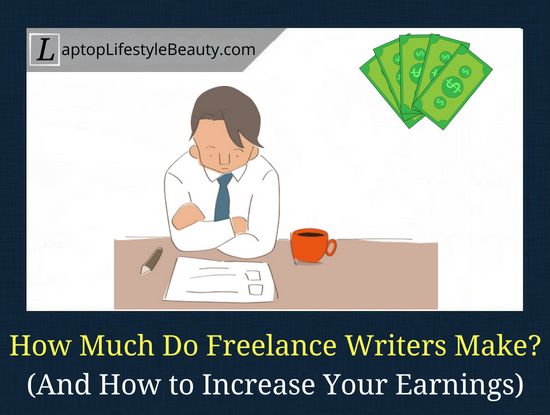 How much money do freelance writers make (and how to increase your earnings)