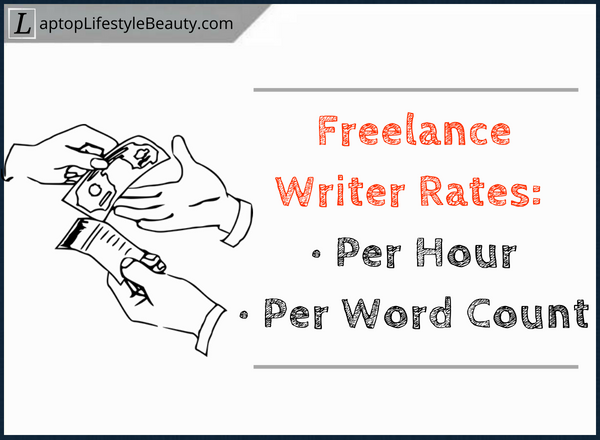 How much do freelance writers make per hour and per word count
