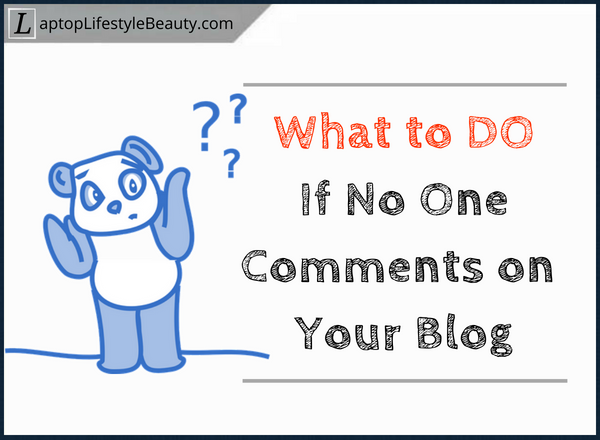 What to do if no one comments on your blog