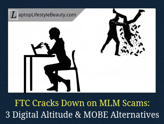 The list of legit alternatives to MLM scams like Digital Altitude (DA) and MOBE that were cracked down by the FTC.